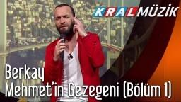 Mehmet'in Gezegeni - Kral TV - Berkay (Bölüm 1)