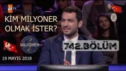 Kim Milyoner Olmak İster? 742.Bölüm | 19 Mayıs 2018 | TEK PARÇA