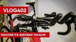 Madone 9'a Aerobar takalım. Şimdi hız zamanı. Bisiklet modifiye | Asla Durma Vlog 402