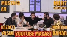 Youtube Masası / Gündeme Geçirmek / Mustafa Ak / Hazreti Yasuo / Mertcan Bahar /Nüktedanlardan Mert