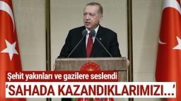 Başkan Erdoğan, Şehit Yakınları ve Gazilere Seslendi