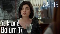 Anne 17. Bölüm - Ye Kızım!