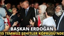 Başkan Erdoğan 15 Temmuz Şehitler Köprüsü'nde