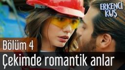 Erkenci Kuş 4. Bölüm - Çekimde Romantik Anlar