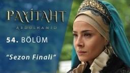 Payitaht Abdülhamid 54.Bölüm (Sezon Finali)