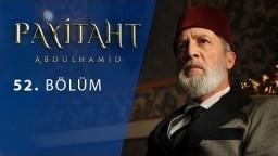Payitaht Abdülhamid 52.Bölüm