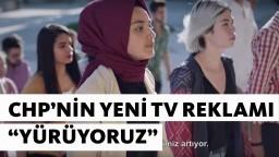 """CHP'nin Yeni TV Reklamı """"Yürüyoruz"""" 2018"""