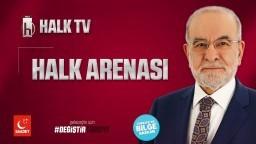 Halk Arenası - Halk Tv | Cumhurbaşkanı Adayı Temel Karamollaoğlu - 08.06.2018