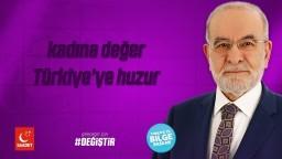 Kadına Değer Türkiye'ye Huzur | Cumhurbaşkanı Adayı Temel Karamollaoğlu