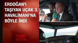 Cumhurbaşkanı Erdoğan'ı taşıyan uçak 3. Havalimanı'na indi