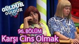 Güldür Güldür Show 96. Bölüm, Karşı Cins Olmak