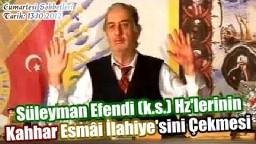 Süleyman Hilmi Tunahan (k.s) Hz'lerinin Kahhar Esmâi İlahiye'sini Çekmesi! - Üstad Kadir Mısıroğlu