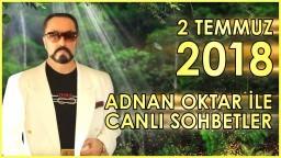 Adnan Oktar ile Sohbet Programı 2 Temmuz 2018
