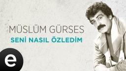Seni Nasıl Özledim (Müslüm Gürses) Official Audio #seninasılözledim #müslümgürses - Esen Müzik
