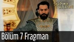 Kalbimin Sultanı 7. Bölüm Fragman