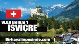 İsviçre'de Gezilecek Yerler : İsviçre Seyahat Vlog Bölüm 1 Zürih-Luzern Rotası